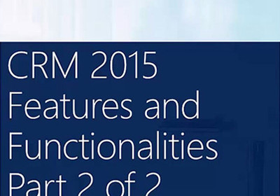 Dynamics CRM 2015 New Features – Continued